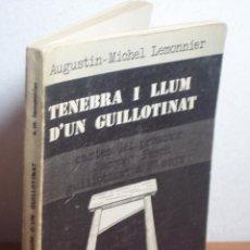 Libros: TENEBRA I LLUM D'UN GUILLOTINAT (AUGUSTIN-MICHEL LEMOMMIER) EDITORIAL CLARET-1974 (EN CATALÁN). Lote 47955377