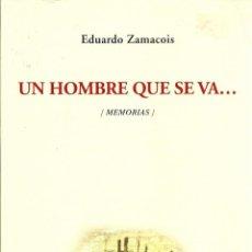 books - Eduardo ZAMACOIS : Un hombre que se va... (Memorias). Edición de Javier Barreiro y Bárbara Miniesso. - 50509436