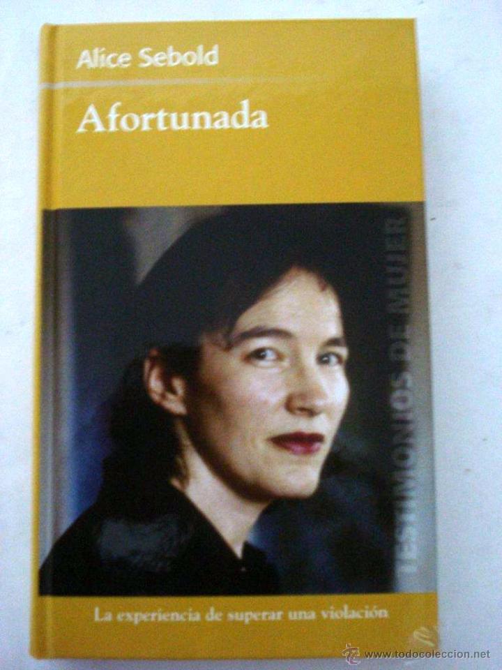 ALICE SEBOLD - AFORTUNADA (Libros Nuevos - Literatura - Biografías)