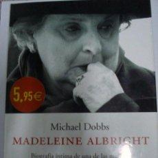 Libros: MADELEINE ALBRIGHT : BIOGRAFÍA ÍNTIMA DE UNA DE LAS MUJERES MÁS ADMIRADAS DE ESTADOS UNIDOS. Lote 51007755