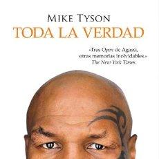 Libros: BOXEO. BIOGRAFÍAS. MEMORIAS. TODA LA VERDAD - MIKE TYSON. Lote 52545610