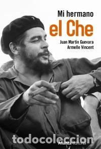 BIOGRAFÍAS. MEMORIAS. MI HERMANO EL CHE - JUAN MARTÍN GUEVARA/ARMELLE VINCENT (Libros Nuevos - Literatura - Biografías)