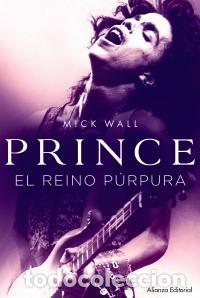 BIOGRAFÍAS. MUSICA. PRINCE. EL REINO PÚRPURA - MICK WALL (Libros Nuevos - Literatura - Biografías)
