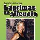 Libros: BIOGRAFÍAS. LÁGRIMAS EN SILENCIO - ANTONIA BARREIRO RODRÍGUEZ . Lote 71626355