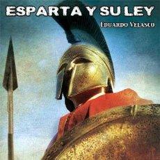 Libros: ESPARTA Y SU LEY POR EDUARDO VELASCO GASTOS DE ENVIO GRATIS EAS. Lote 160904956