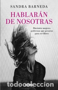 BIOGRAFÍAS. HABLARÁN DE NOSOTRAS - SANDRA BARNEDA (CARTONÉ) (Libros Nuevos - Literatura - Biografías)