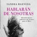 Libros: BIOGRAFÍAS. HABLARÁN DE NOSOTRAS - SANDRA BARNEDA (CARTONÉ). Lote 75647199