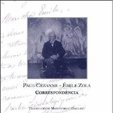 Libros: CORRESPONDÈNCIA - PAUL CÉZANNE · ÉMILE ZOLA. Lote 85760664