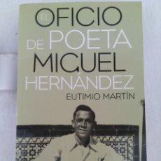Libros: EL OFICIO DE POETA MIGUEL HERNANDEZ.EUTIMIO MARTIN.ED.AGUILAR.2010.. Lote 108747360