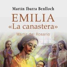 Libros: EMILIA LA CANASTERA MARTIR DEL ROSARIO PALABRA EDICIONES. Lote 95777503