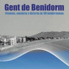 Libros: BENIDORM. GENT DE BENIDORM. VICENTE FUSTER FUSTER. VICENTE J. SANJUÁN EDICIONES.. Lote 128686167