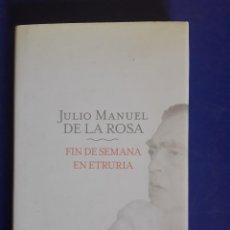 Libros: FIN DE SEMANA EN ETRURIA-JULIO MANUEL DE LA ROSA. Lote 104057799