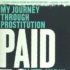 Libros: PAID FOR: MY JOURNEY THROUGH PROSTITUTION W W NORTON & CO INC. Lote 104160455