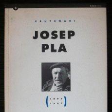 Libros: CENTENARI JOSEP PLA ( 1897-1997 ). Lote 113019607