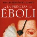 Libros: LA PRINCESA DE EBOLI DE MANUEL FERNANDEZ ALVAREZ - PLANETA, 2016 (NUEVO). Lote 160149397