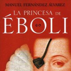 Libros: LA PRINCESA DE EBOLI DE MANUEL FERNANDEZ ALVAREZ - PLANETA, 2016. Lote 234540495