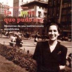 Libros: LA ESPAÑA QUE PUDO SER: MEMORIAS DE UNA INSTITUCIONALISTA REPUBLICANA. Lote 117283891