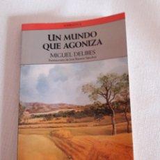 Libros: UN MUNDO QUE AGONIZA.MIGUEL DELIBES.PLAZA Y JANES.. Lote 117623319