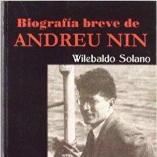 Libros: BIOGRAFÍA BREVE DE ANDREU NIN. WILEBALDO SOLANO. Lote 118377587