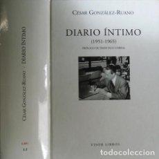 Libros: GONZÁLEZ - RUANO, CÉSAR. DIARIO ÍNTIMO (1951 - 1965). PRÓLOGO DE FRANCISCO UMBRAL. MADRID, 2004.. Lote 125382183