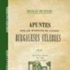 Libros: FACSÍMIL: APUNTES PARA LAS BIOGRAFIAS DE ALGUNOS BURGALESES CÉLEBRES. Lote 67834891