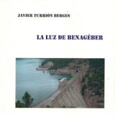 Libros: JAVIER TURRIÓN BERGES : LA LUZ DE BENAGÉBER (UN VIAJE AL PASADO). FOTOGRAFÍAS. STI EDICIONES, 2018. Lote 128427495