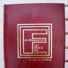 Libros: FRANCISCO FRANCO. UN SIGLO DE ESPAÑA (2 VOLS., 1973), DE RICARDO DE LA CIERVA, EDITORA NACIONAL. Lote 131697278