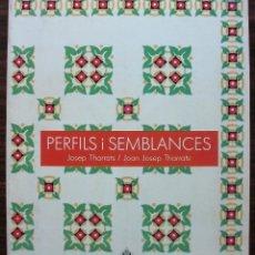 Libros: PERFILS I SEMBLANCES. JOSEP THARRATS / JOAN JOSEP THARRATS.. Lote 133418194