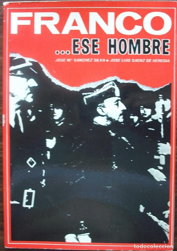 FRANCO...ESE HOMBRE (1892-1965). JOSE Mª. SANCHEZ SILVA / JOSE LUIS SAENZ DE HEREDIA (Libros Nuevos - Literatura - Biografías)
