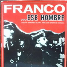 Libros: FRANCO...ESE HOMBRE (1892-1965). JOSE Mª. SANCHEZ SILVA / JOSE LUIS SAENZ DE HEREDIA. Lote 135024586