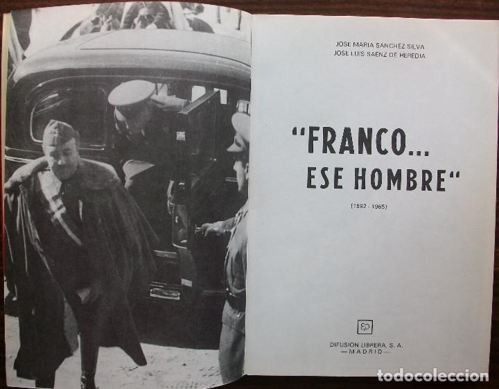 Libros: FRANCO...ESE HOMBRE (1892-1965). JOSE Mª. SANCHEZ SILVA / JOSE LUIS SAENZ DE HEREDIA - Foto 2 - 135024586