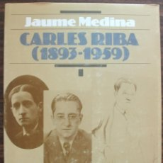 Libros: CARLES RIBA ( 1893 - 1959 ). JAUME MEDINA TOMO I.. Lote 135359998