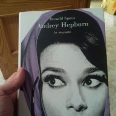 Libros: DONALD SPOTO- AUDREY HEPBURN LA BIOGRAFIA. Lote 136545922