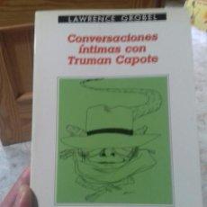 Libros: LAWRENCE GROBEL- CONVERSACIONES INTIMAS CON TRUMAN CAPOTE. Lote 136565546