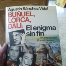 Libros: BUÑUEL, LORCA, DALI: EL ENIGMA SIN FIN. Lote 136566570