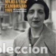 Libros: MARÍA ZAMBRANO 1904-1991. DE LA RAZÓN CÍVICA A LA RAZÓN POÉTICA. Lote 136591672