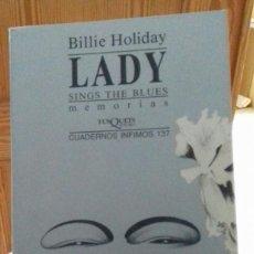 Libros: BILLIE HOLIDAY- LADY. TUSQUETS CUADERNOS INFIMOS. Lote 136680578
