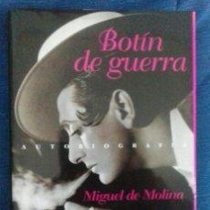 Libros: MIGUEL DE MOLINA- BOTIN DE GUERRA. AUTOBIOGRAFIA.. Lote 136706186