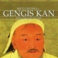 Libros: BREVE HISTORIA DE GENGIS KAN Y EL PUEBLO MONGOL. Lote 136790234