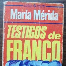 Libros: TESTIGOS DE FRANCO. MARIA MERIDA. Lote 136919154