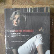 Libros: MARILYN MONROE - FRAGMENTOS - PRECINTADO. Lote 152388068