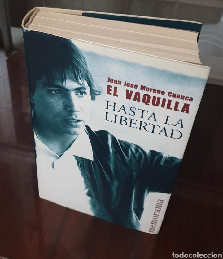 LIBRO HASTA LA LIBERTAD JUAN JOSE MORENO CUENCA EL VAQUILLA - DESCATALOGADO. COMO NUEVO. (Libros Nuevos - Literatura - Biografías)