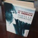 Libros: LIBRO HASTA LA LIBERTAD JUAN JOSE MORENO CUENCA EL VAQUILLA - DESCATALOGADO. COMO NUEVO.. Lote 159299436