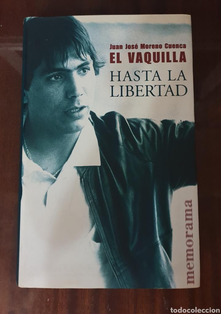 Libros: LIBRO HASTA LA LIBERTAD JUAN JOSE MORENO CUENCA EL VAQUILLA - Descatalogado. Como nuevo. - Foto 2 - 159299436