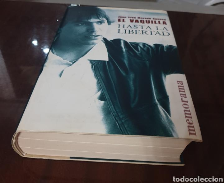 Libros: LIBRO HASTA LA LIBERTAD JUAN JOSE MORENO CUENCA EL VAQUILLA - Descatalogado. Como nuevo. - Foto 5 - 159299436