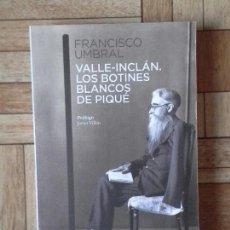 Libros: FRANCISCO UMBRAL - VALLE-INCLÁN, LOS BOTINES BLANCOS DE PIQUÉ. Lote 138104470