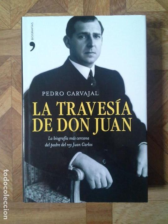 PEDRO CARVAJAL - LA TRAVESÍA DE DON JUAN (Libros Nuevos - Literatura - Biografías)