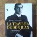 Libros: PEDRO CARVAJAL - LA TRAVESÍA DE DON JUAN. Lote 139500850