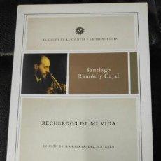 Libros: RECUERDOS DE MI VIDA ( SANTIAGO RAMÓN Y CAJAL ) EDICION DE JUAN FERNANDEZ SANTAREN . Lote 140970582