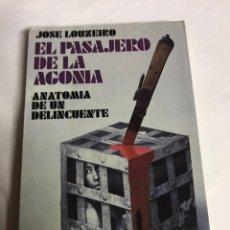 Libros - LIBRO EL PASAJERO DE LA AGONÍA. ANATOMÍA DE UN DELINCUENTE. JOSÉ LOUZEIRO - 142417561